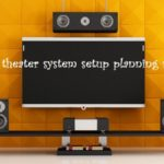 home theater system setup planning mistakes